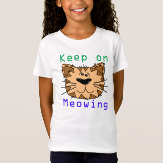 Keep On Meowing T-Shirt