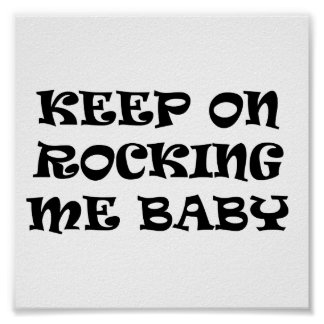 KEEP ON ROCKING ME BABY MUSIC COMMENTS SAYINGS LO POSTER
