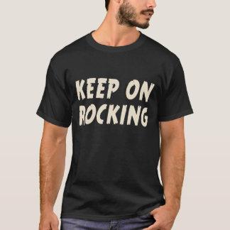 Keep On Rocking T Shirt