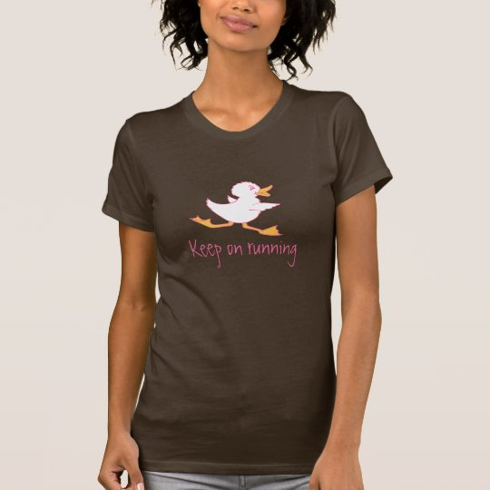 Keep on running cute duck motivational slogan top