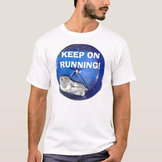 KEEP ON RUNNING! T-Shirt