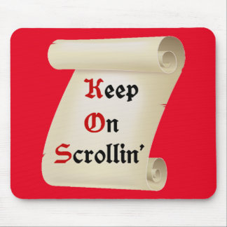Keep on scrollin' Scrolls Mouse Pad