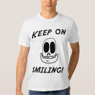 Keep On Smiling! T-Shirt