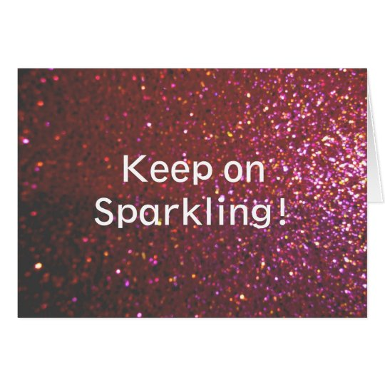 Keep on sparkling (Faux glitter graphic) Card