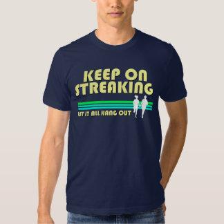 Keep On Streaking T-shirt