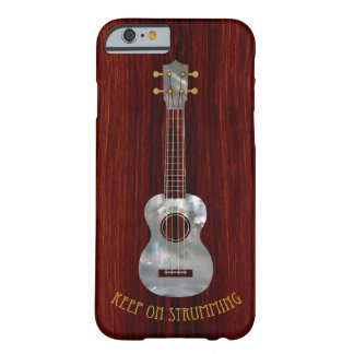Keep On Strumming Uke Phone Case Barely There iPhone 6 Case