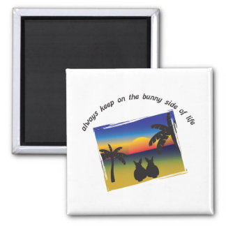 Keep on the Bunny Side of Life 2 Inch Square Magnet