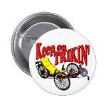 Keep On Trikin' 2 Inch Round Button