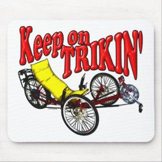 Keep On Trikin' Mouse Pad