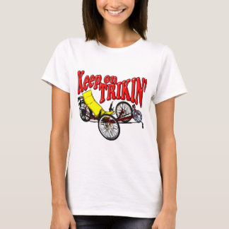 Keep On Trikin' T-Shirt