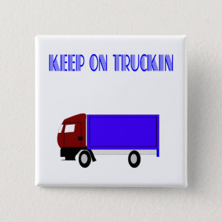 Keep On Truckin Button