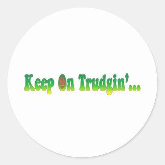 Keep On Trudgin Classic Round Sticker