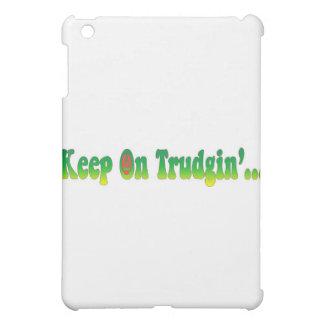 Keep On Trudgin iPad Mini Cases