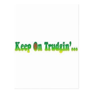 Keep On Trudgin Postcard