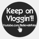 Keep on Vloggin'!! Round Sticker