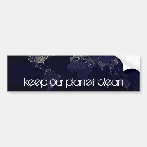 keep our planet clean car bumper sticker