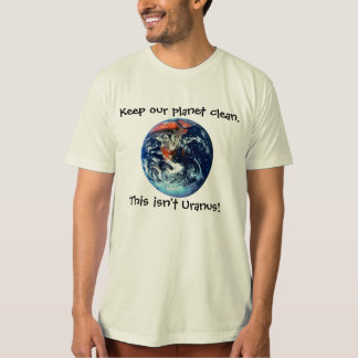 Keep our planet clean T-Shirt