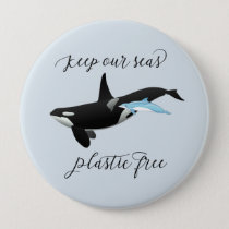 Keep our Seas Plastic Free Dolphin Killer Whale Button