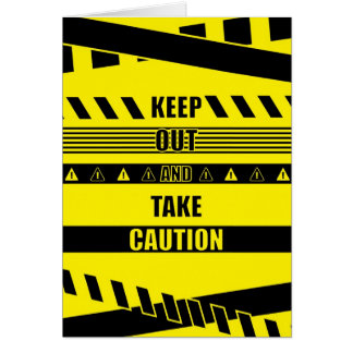 Keep out and take Caution Quotes Card