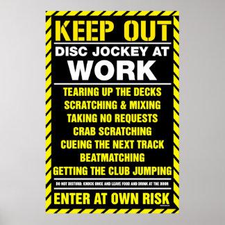 Keep Out! DJ at Work - Disc Jockey DJing turntable Poster