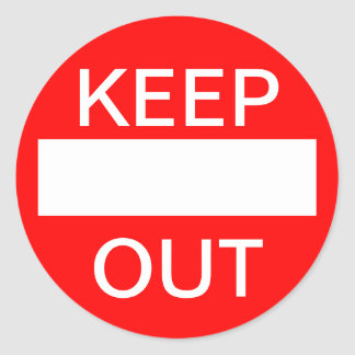 KEEP OUT.  Do not enter. Sign Classic Round Sticker