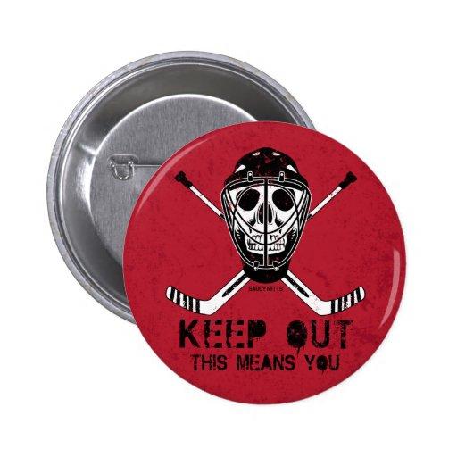 Keep Out - Goalie Buttons