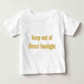keep out of direct sunlight baby T-Shirt