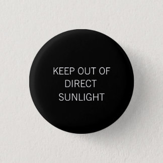 """""""Keep Out of Direct Sunlight"""" small Button"""