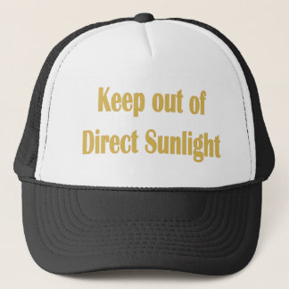 keep out of direct sunlight trucker hat
