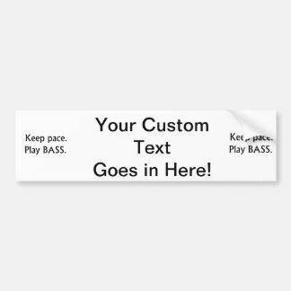 Keep pace Play Bass black text design Bumper Sticker
