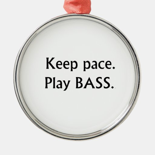 Keep pace Play Bass black text design Christmas Ornaments