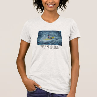 Keep paddling T-shirt