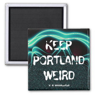 """Keep Portland Weird"" Magnet"