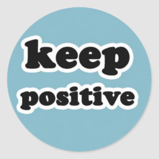 Keep Positive on Blue Classic Round Sticker