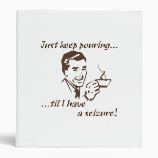 Keep pouring...seizure binder