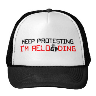 Keep Protesting: I'm Reloading! Trucker Hat