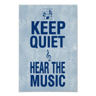 Keep Quiet and Hear Music Blue on Blue Poster