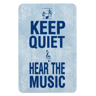 Keep Quiet and Hear The Music Magnet