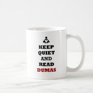 Keep Quiet and Read Dumas Coffee Mug