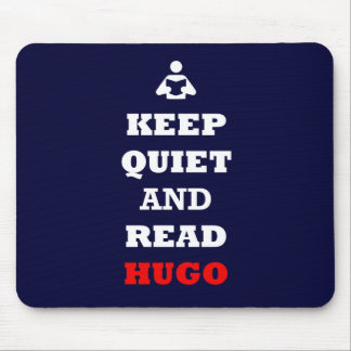 Keep Quiet and Read Hugo Mouse Pad