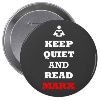 Keep Quiet and Read Marx Buttons