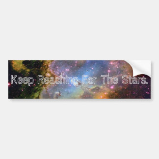 """""""Keep Reaching For The Stars"""" Bumper Stickers IV"""
