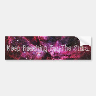 """""""Keep Reaching For The Stars"""" Bumper Stickers V"""