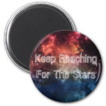 """Keep Reaching For the Stars"" Magnet II"