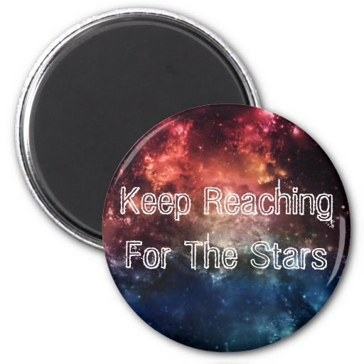 """""""Keep Reaching For the Stars"""" Magnet II"""