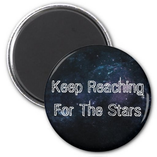 """""""Keep Reaching For the Stars"""" Magnet III"""