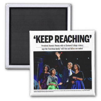 """Keep Reaching"" Obama Magnet"