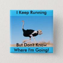 Keep Running Ostrich Button