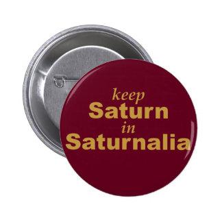Keep Saturn in Saturnalia 2 Inch Round Button