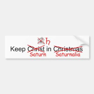 Keep Saturn in Saturnalia Car Bumper Sticker